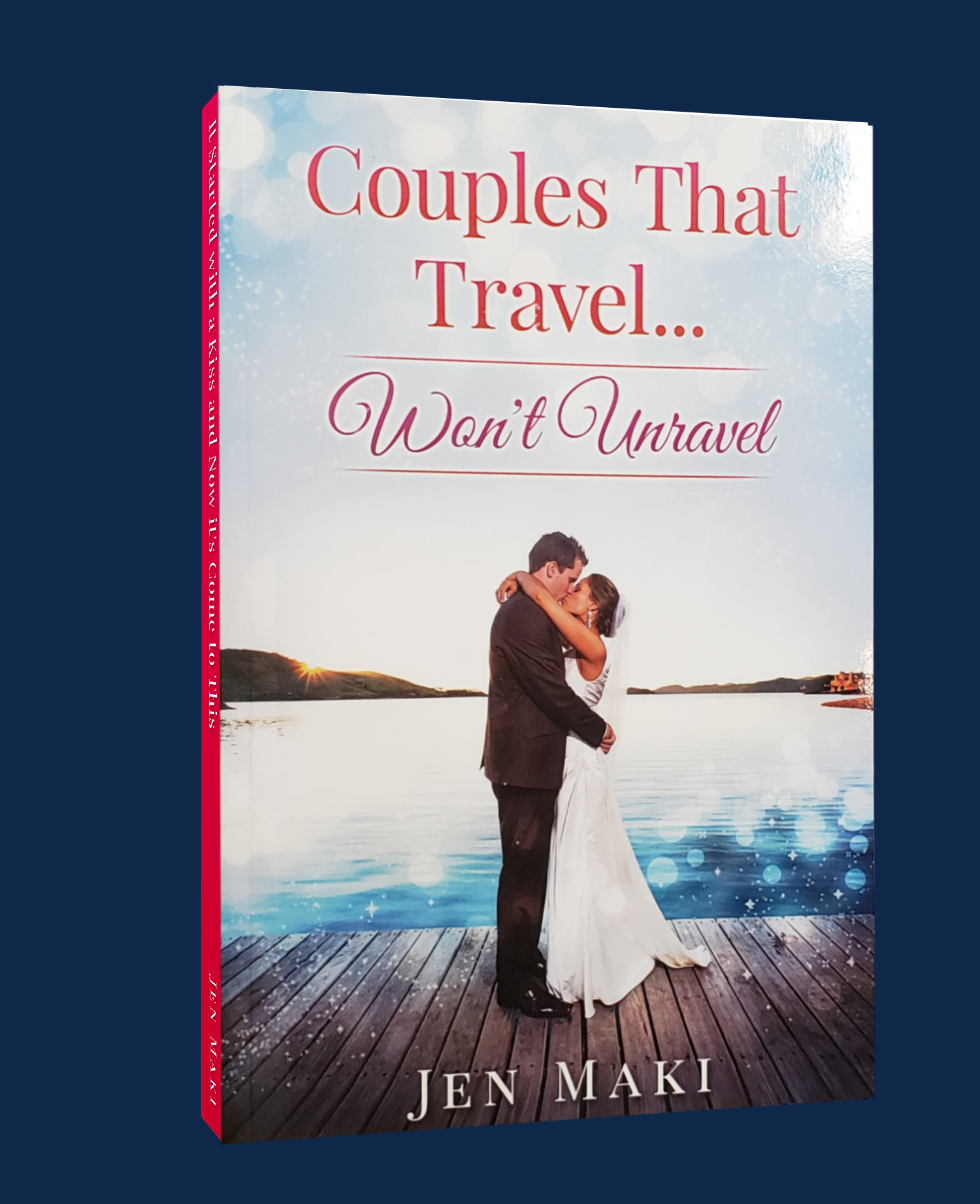 Couples That Travel Won't Unravel Book